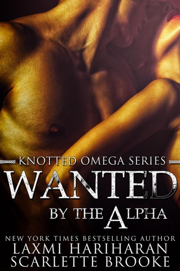 Wanted by the Alpha - Knotted Omega, #0 ebook by Laxmi Hariharan
