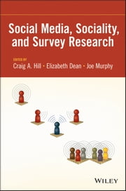 Social Media, Sociality, and Survey Research ebook by Craig A. Hill,Elizabeth Dean,Joe Murphy