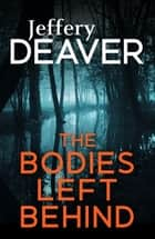 The Bodies Left Behind eBook by Jeffery Deaver