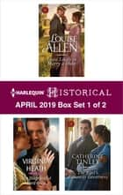 Harlequin Historical April 2019 - Box Set 1 of 2 - An Anthology 電子書 by Louise Allen, Virginia Heath, Catherine Tinley