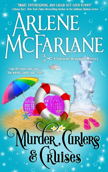 Murder, Curlers, and Cruises - A Valentine Beaumont Mystery ebook by Arlene McFarlane