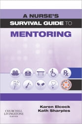 A Nurse's Survival Guide to Mentoring ebook by Karen Elcock,Kath Sharples
