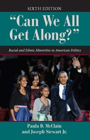 """""Can We All Get Along?"""" - Racial and Ethnic Minorities in American Politics ebook by Kobo.Web.Store.Products.Fields.ContributorFieldViewModel"