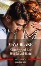 Kidnapped for His Royal Heir ebook by