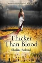 Thicker Than Blood (Marchwood Vampire Series #2) eBook by Shalini Boland