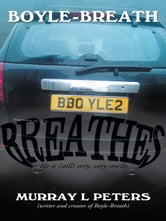 BOYLE-BREATH BREATHES ebook by MURRAY L. PETERS