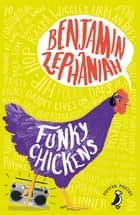 Funky Chickens ebook by Benjamin Zephaniah