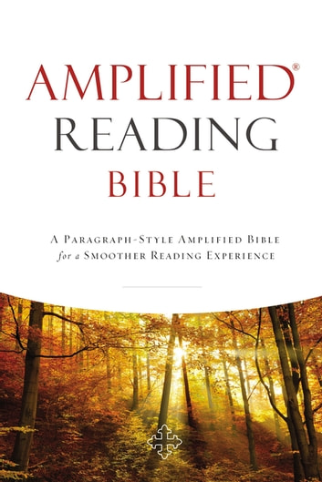 Amplified Reading Bible, eBook - A Paragraph-Style Amplified Bible for a Smoother Reading Experience ebook by Zondervan