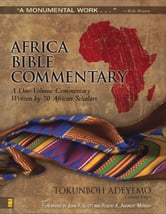 Africa Bible Commentary - A One-Volume Commentary Written by 70 African Scholars ebook by Tokunboh Adeyemo