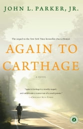 Again to Carthage - A Novel ebook by John L. Parker Jr.