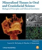 Mineralized Tissues in Oral and Craniofacial Science ebook by Laurie K. McCauley,Martha J. Somerman