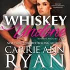 Whiskey Undone audiobook by Carrie Ann Ryan, Maxine Mitchell