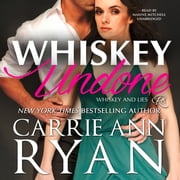 Whiskey Undone audiobook by Carrie Ann Ryan