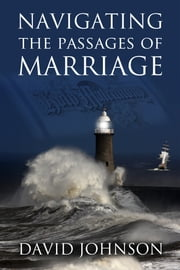 Navigating the Passages of Marriage ebook by David Johnson