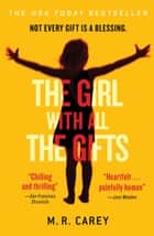 The Girl With All the Gifts 電子書籍 M. R. Carey