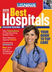 Best Hospitals 2016 ebook by U.S. News and World Report,Anne McGrath,Eric Topol,Avery Comarow