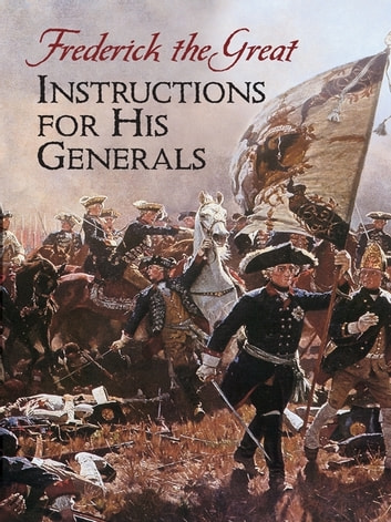 Instructions for His Generals ebook by Frederick the Great