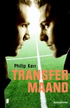 Transfermaand ebook by Philip Kerr, Jan Pott
