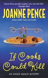 If Cooks Could Kill - An Angie Amalfi Mystery ebook by Joanne Pence