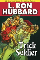 Trick Soldier ebook by L. Ron Hubbard