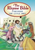 The Rhyme Bible Storybook for Toddlers ebook by L. J. Sattgast