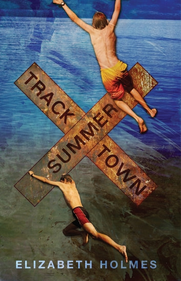 Tracktown Summer ebook by Elizabeth Holmes