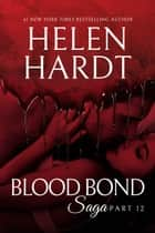 Blood Bond: 12 ebook by Helen Hardt