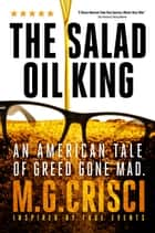 The Salad Oil King ebook by M.G. Crisci