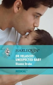 Dr. Velascos' Unexpected Baby ebook by Dianne Drake