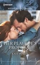 Her Playboy's Proposal eBook by Kate Hardy