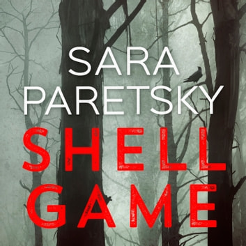 Shell Game - A Sunday Times Crime Book of the Month Pick audiobook by Sara Paretsky