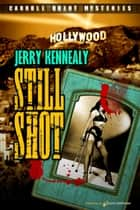 Still Shot ebook by Jerry Kennealy