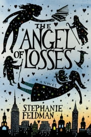 The Angel of Losses ebook by Stephanie Feldman