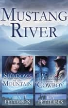 Mustang River Books 1-2 ebook by Bev Pettersen