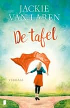 De tafel ebook by Jackie van Laren