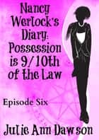 Nancy Werlock's Diary: Possession is 9/10th of the Law ebook by Julie Ann Dawson