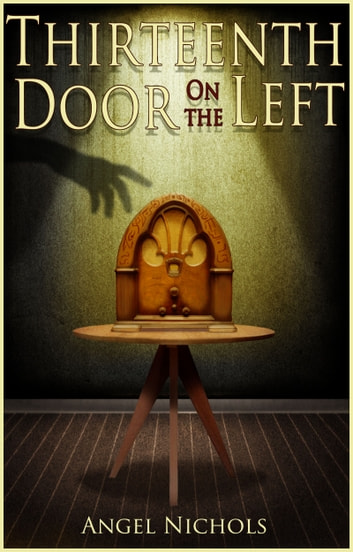 Thirteenth Door on the Left ebook by Angel Nichols