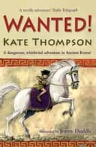 Wanted! ebook by Kate Thompson