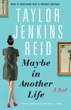 Maybe in Another Life - A Novel ebook by Taylor Jenkins Reid