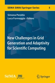 New Challenges in Grid Generation and Adaptivity for Scientific Computing ebook by Simona Perotto,Luca Formaggia