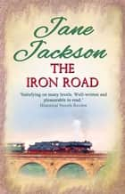 The Iron Road ebook by Jane Jackson