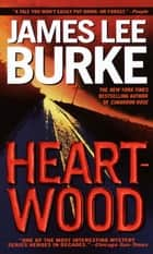 Heartwood ebook by James Lee Burke