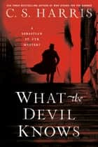 What the Devil Knows ebook by