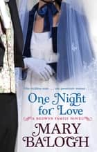 One Night For Love - Number 1 in series ebook by Mary Balogh