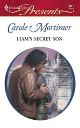 Liam's Secret Son ebook by Carole Mortimer