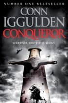 Conqueror (Conqueror, Book 5) ebook by Conn Iggulden