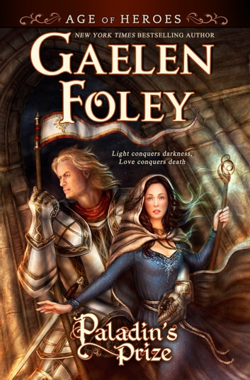 Paladin's Prize (Age of Heroes, Book 1) ebook by Gaelen Foley