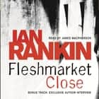 Fleshmarket Close audiobook by Ian Rankin