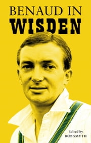 Benaud in Wisden ebook by Rob Smyth