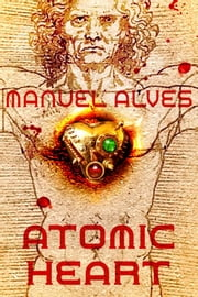 Atomic Heart ebook by Manuel Alves